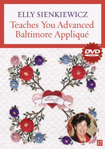Elly Sienkiewicz Teaches You Advanced Baltimore Album Appliqué DVD