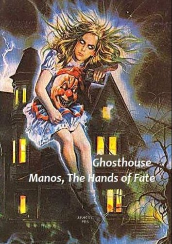 Ghosthouse / Manos, The Hands of Fate