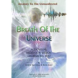 "Journey to Unmanifested ""Breath Of The Universe"" audio-visual meditation session with binaural sound beats."