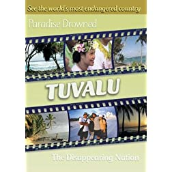 Paradise Drowned: Tuvalu - The Disappearing Nation (Institutional Use)