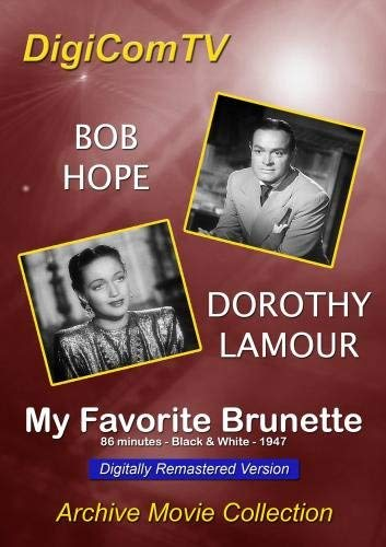 My Favorite Brunette - 1947 (Digitally Remastered Version)