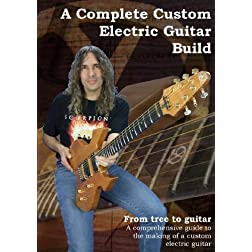 A Complete Custom Electric Guitar Build