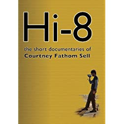Hi8: Short Documentaries of Courtney Fathom Sell