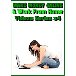 Make Money Online & Work from Home (Video Series #4)