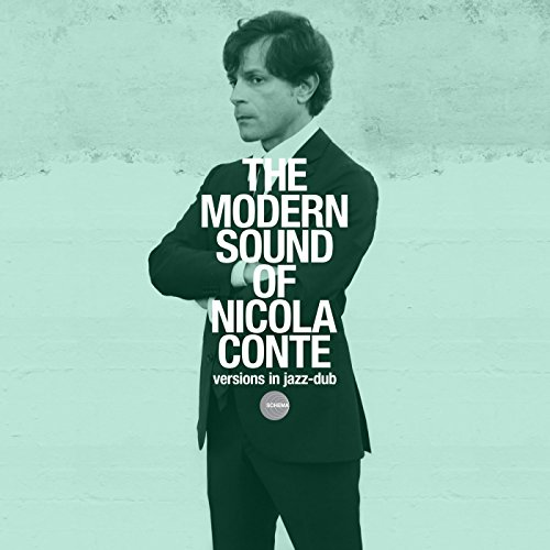 The Modern Sound of Nicola Conte: Versions in Jazz Dub