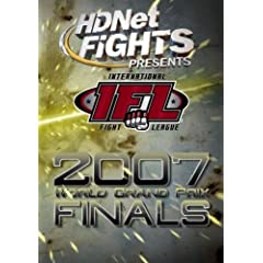 HDNet Fights Presents: The IFL 2007 World Grand Prix Finals