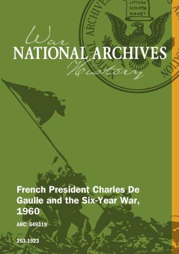 French President Charles De Gaulle and the Six-Year War, 1960
