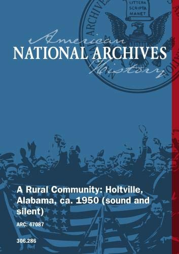 A Rural Community: Holtville, Alabama, ca. 1950 (sound and silent)