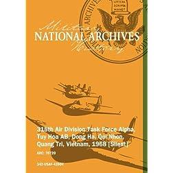 315th Air Division Task Force Alpha, Tuy Hoa AB, Qui Nhon, Quang Tri, Vietnam, 1968 [Silent]