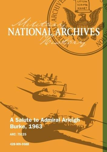 A Salute to Admiral Arleigh Burke, 1963