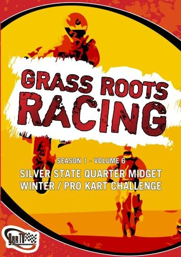Grass Roots Racing: Season 1 - Volume 6 (Silver State Quarter Midget Winter / Pro Kart Challenge)