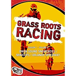Grass Roots Racing: Season 1 - Volume 8 (Owen Sound Snowcross / Minicups / Orlando Speedway)