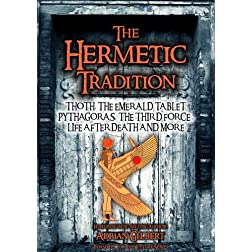 The Hermetic Tradition: Thoth, Pythagoras, The Third Force, Life After Death and More