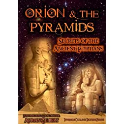 Orion and the Pyramids: Secrets of the Ancient Egyptians
