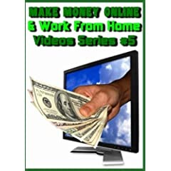 Make Money Online & Work from Home (Video Series #5)
