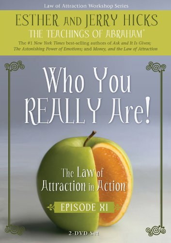 Who You REALLY Are!: The Law of Attraction in Action, Episode XI