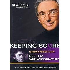 Keeping Score-Berlioz: Symphonie Fantastique