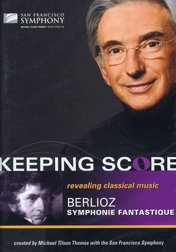 Keeping Score-Berlioz: Symphonie Fantastique