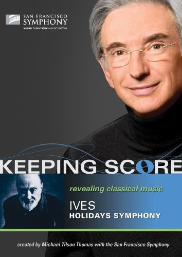 Keeping Score- Ives: Holidays Symphony
