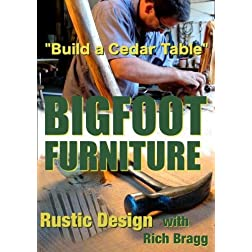 BIGFOOT FURNITURE - &quot;Rustic Design&quot;
