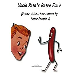 Uncle Pete's Retro Fun !!