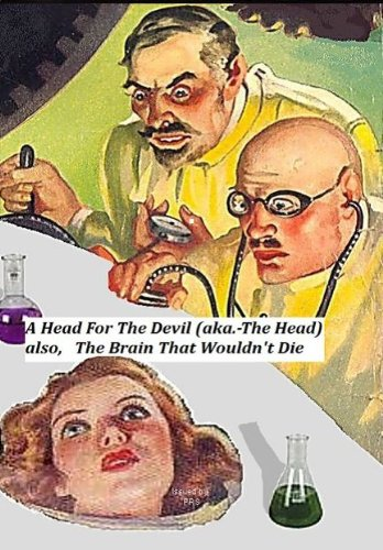 A Head For The Devil (aka.- The Head )/ The Brain That Wouldn't Die
