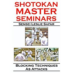 Shotokan Master Seminars: Blocking Techniques as Attacks