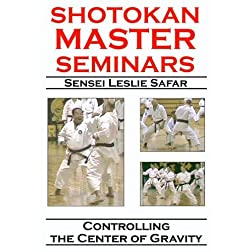 Shotokan Master Seminars: Controlling the Center of Gravity