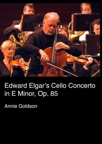 Edward Elgar's Cello Concerto in E Minor, Op. 85 (Non-Profit, Library)
