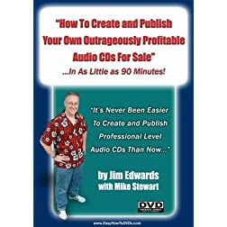 """How To Create and Publish Your Own Outrageously Profitable Audio CDs For Sale... In As Little as 90 Minutes!"""