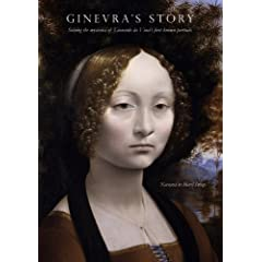 Ginevra's Story: Solving the mysteries of Leonardo da Vinci's first known portrait.