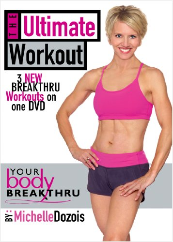 Michelle Dozois: Your Body Breakthru- The Ultimate Workout