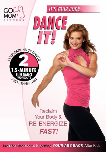 Go Mom Fitness: Dance It!
