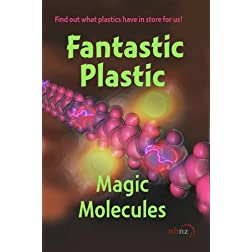 Fantastic Plastic - Magic Molecules (Institutional Use)