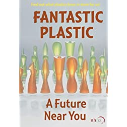 Fantastic Plastic - A Future Near You (Home Use)