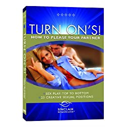 Better Sex Video: TURN ON's - How to Please Your Partner - vol. 1: Sex Play: Top to Bottom & 23 Creative Sexual Positions DVD