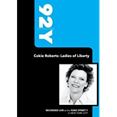 92Y-Cokie Roberts: Ladies of Liberty (April 8, 2008)