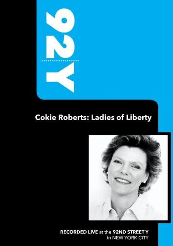 92Y-Cokie Roberts: Ladies of Liberty (April 8, 2008)