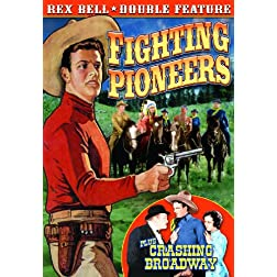 Bell, Rex Double Feature: Fighting Pioneers (1935) / Crashing Broadway (1932)