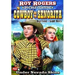 Rogers, Roy Double Feature: Cowboy and the Senorita (1944) / Under Nevada Skies (1946)