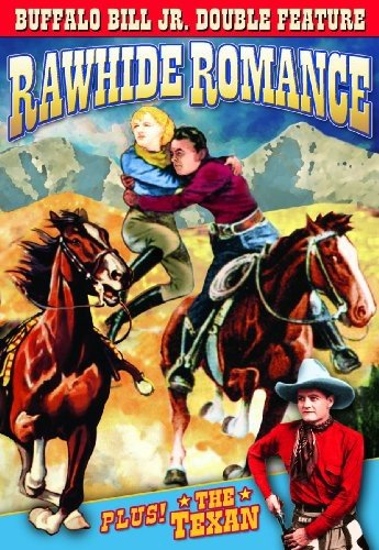 Buffalo Bill Jr. Double Feature: Rawhide Romance (1934) / The Texan (1932)