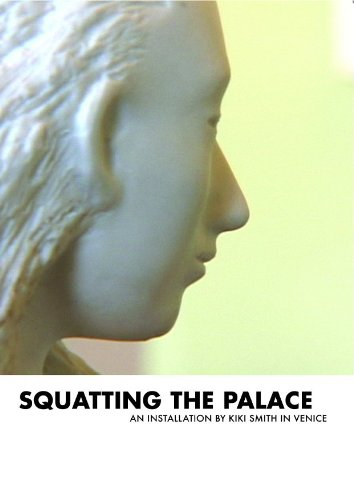 Kiki Smith Squatting the Palace: An Installation by Kiki Smith in Venice