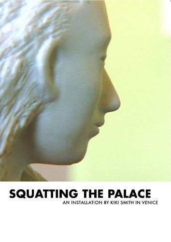 Kiki Smith Squatting the Palace: An Installation by Kiki Smith in Venice