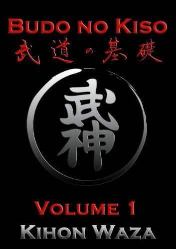 Budo No Kiso Volume 1: Kihon Waza