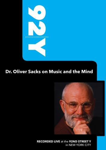 92Y-Dr. Oliver Sacks on Music and the Mind (April 24, 2007)