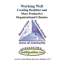 Working Well: Creating Healthier and More Productive Organizational Climates