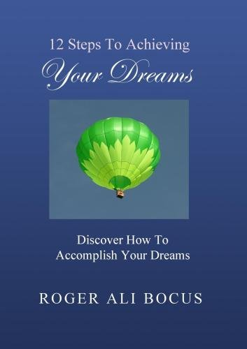 12 Steps To Achieving Your Dreams