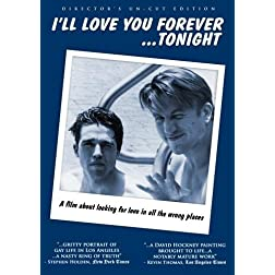 I'll Love You Forever...Tonight: Director's Un-Cut Edition