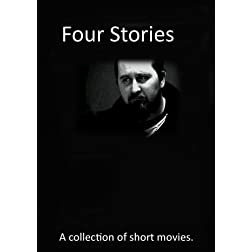 Four Stories: A Collection of Short Movies.