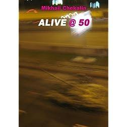 Mikhail Chekalin ALIVE @ 50